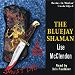 The Bluejay Shaman: An Alix Thorssen Mystery | Lise Mcclendon