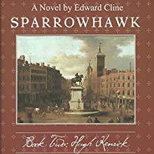 Sparrowhawk, Book Two: Hugh Kenrick (       UNABRIDGED) by Edward Cline Narrated by Gregg Rizzo
