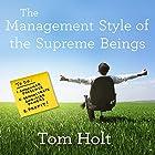 The Management Style of the Supreme Beings Hörbuch von Tom Holt Gesprochen von: Ray Sawyer