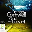 Cruel and Unusual: The Scarpetta Series, Book 4 Audiobook by Patricia Cornwell Narrated by Lorelei King