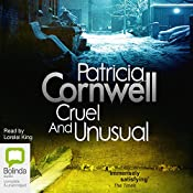 Cruel and Unusual: The Scarpetta Series, Book 4 | Patricia Cornwell