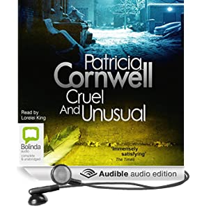 Cruel and Unusual: The Scarpetta Series, Book 4 (Unabridged)