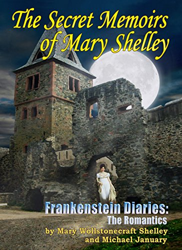 ebook: Frankenstein Diaries: The Romantics: The Secret Memoirs of Mary Shelley (B00W6R8V0G)