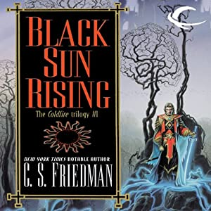 Black Sun Rising: Coldfire Trilogy, Book 1 | [C. S. Friedman]