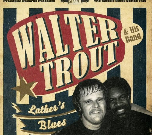 Walter Trout-Luthers Blues A Tribute To Luther Allison-(Proper)-2013-MTD Download