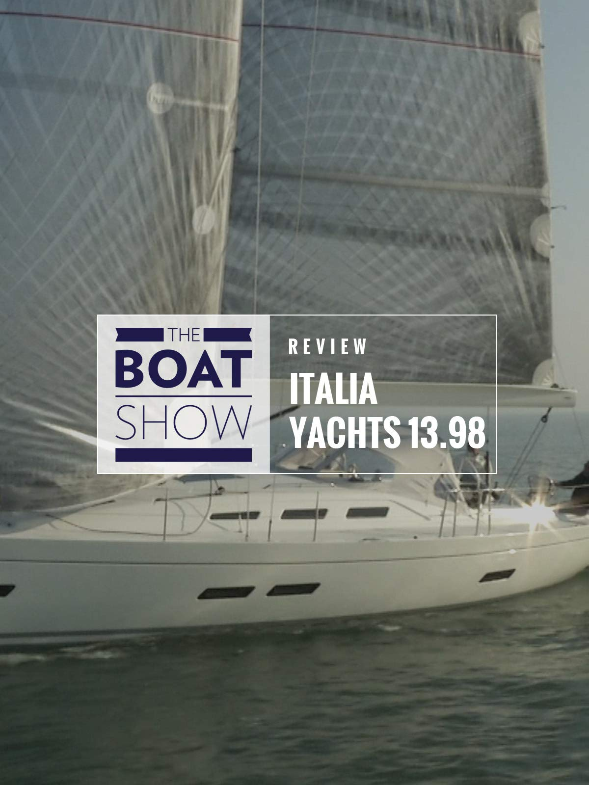 Review: Italia Yachts 13.98 - The Boat Show on Amazon Prime Video UK