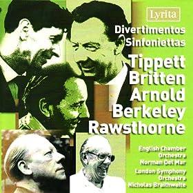 Tippet, Britten, Arnold, Berkeley, Rawsthorne: Divertimentos & Sinfoniettas