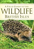 Alice Tomsett A Field Guide To The Wildlife Of The British Isles :
