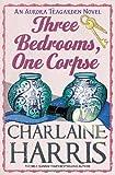 Three Bedrooms, One Corpse (Aurora Teagarden)