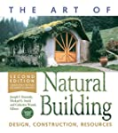 The Art of Natural Building: Design,...