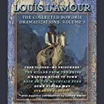 The Collected Bowdrie Dramatizations: Volume 3 (Dramatized) | Louis L'Amour