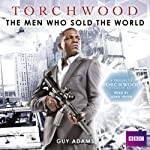 Torchwood: The Men Who Sold the World | Guy Adams