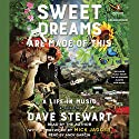 Sweet Dreams Are Made of This: A Life in Music Audiobook by Dave Stewart Narrated by Dave Stewart, Mick Jagger