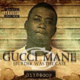 Gucci Mane / Murder Was the Case