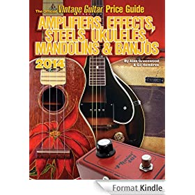 The Official Vintage Guitar magazine Price Guide - Amplifiers, Effects, Steels, Ukuleles, Mandolins & Banjos 2014