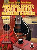 The Official Vintage Guitar magazine Price Guide - Amplifiers, Effects, Steels, Ukuleles, Mandolins & Banjos 2014 (English Edition)