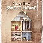 Sweet Home | Carys Bray