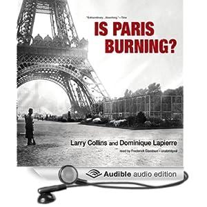 Is Paris Burning?  - Dominique Lapierre, Larry Collins