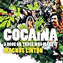 Cocaina: A Book on Those Who Make It Audiobook by Magnus Linton Narrated by Damian Lynch