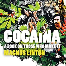 Cocaina: A Book on Those Who Make It (       UNABRIDGED) by Magnus Linton Narrated by Damian Lynch