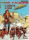 Ian Kalédine, tome 2 : Le secret de la taïga