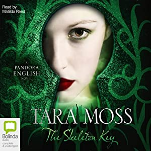 The Skeleton Key: A Pandora English Novel, Book 3 | [Tara Moss]