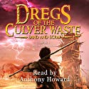 Sand and Scrap: Dregs of the Culver Waste, Book 1 Audiobook by Christopher R Sendrowski Narrated by Anthony Howard