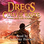 Sand and Scrap: Dregs of the Culver Waste, Book 1 | Christopher R Sendrowski