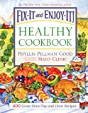 Fix-It and Enjoy-It Healthy Cookbook: 400 Great Stove-Top And Oven Recipes