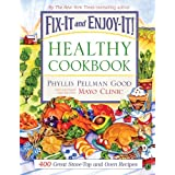 Fix-It and Enjoy-It Healthy Cookbook: 400 Great Stove-Top and Oven Recipes ~ Phyllis Pellman Good