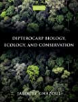Dipterocarp Biology, Ecology, and Con...