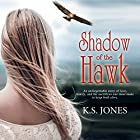 Shadow of the Hawk Hörbuch von K.S. Jones Gesprochen von: Jennifer Groberg