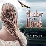 Shadow of the Hawk | K.S. Jones