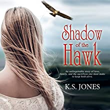 Shadow of the Hawk Audiobook by K.S. Jones Narrated by Jennifer Groberg