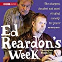 Ed Reardon's Week: The Complete First Series (       UNABRIDGED) by Christopher Douglas Narrated by Andrew Nickolds