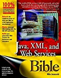 img - for Java, XML, and Web Services Bible 1st edition by Jasnowski, Mike (2002) Paperback book / textbook / text book