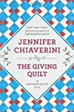 The Giving Quilt: An Elm Creek Quilts Novel (0142180246) by Chiaverini, Jennifer