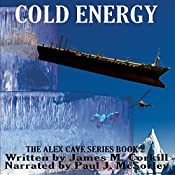 Cold Energy: The Alex Cave Series, Book 2 | James M. Corkill