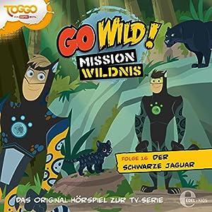 Der schwarze Jaguar (Go Wild - Mission Wildnis 16) Hörspiel