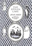 The Stolen Lake (0618070206) by Joan Aiken
