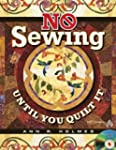 No Sewing Until You Quilt It [With CD...