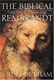 img - for Biblical Rembrandt: Human Painter In A Landscape Of Faith book / textbook / text book