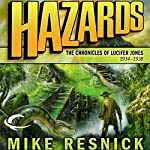 Hazards: The Chronicles of Lucifer Jones 1934-1938: Lucifer Jones, Book 4 (       UNABRIDGED) by Mike Resnick Narrated by Ian Eugene Ryan