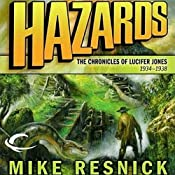 Hazards: The Chronicles of Lucifer Jones 1934-1938: Lucifer Jones, Book 4 | Mike Resnick