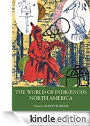 The World of Indigenous North America (Routledge Worlds) [Edizione Kindle]