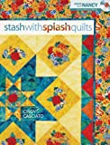 img - for By Cindy Casciato Stash with Splash Quilts (Create With Nancy) (1 Pap/DVD) [Paperback] book / textbook / text book