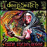 Nine Inches of God by Deep Switch (2010)