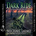Dark Ride (       UNABRIDGED) by Michael Laimo Narrated by Chris Patton