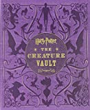 Harry Potter: The Creature Vault: The Creatures and Plants of the Harry Potter Films