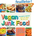 Vegan Junk Food: 225 Sinful Snacks Th...